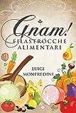 Gnam! Filastrocche Alimentari (Italian Edition)