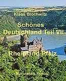Schönes Deutschland Teil VII: Rheinland-Pfalz. Nicht nur...